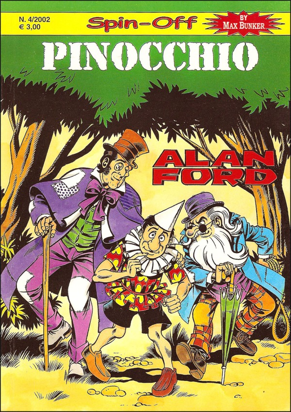 Max Bunker ha realizzato due volte una sua visione del personaggio di Collodi. Nel 1977, scrive Pinocchio Super Robot (disegni Giampaolo Chies, autore scomparso che disegnò Virus Psik sulla rivista Eureka) e la seconda nel 1996 in Alan Ford Special (disegni Dario Perucca, ripubblicato nel 2002 nella collana Spin-Off), che vede Bob Rock nei panni del burattino