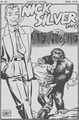 Nick Silver, ex pilota americano e avventuriero, primo fumetto in assoluto di Marcello che si firma Carl Marc. Produce 42 episodi completi - ottobre 1948/dicembre 1950 - pubblicati su Collection Victoire.