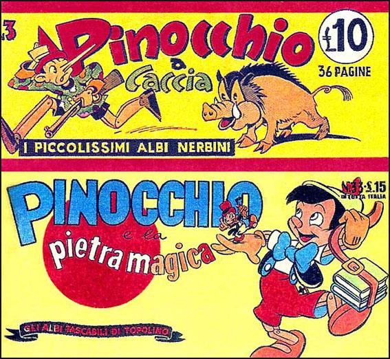 Due edizioni di Pinocchio in formato striscia, il n. 3 de I Piccolissimi Albi Nerbini, 1947, e il n. 33 degli Albi Tascabili di Topolino, 1949