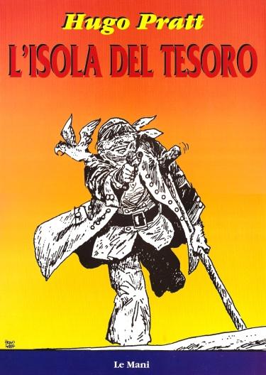 L'Isola del tesoro di Hugo Pratt, disegnata per il Corriere dei Piccoli nel 1962, qui in una ristampa dell'editore Le Mani, 1997